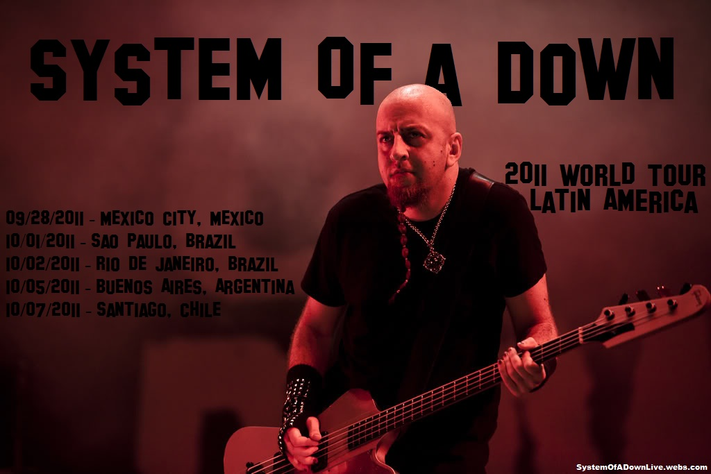 http://systemofadownlive.webs.com/system%20of%20a%20down%20-%202011%20world%20tour-latin%20america.jpg